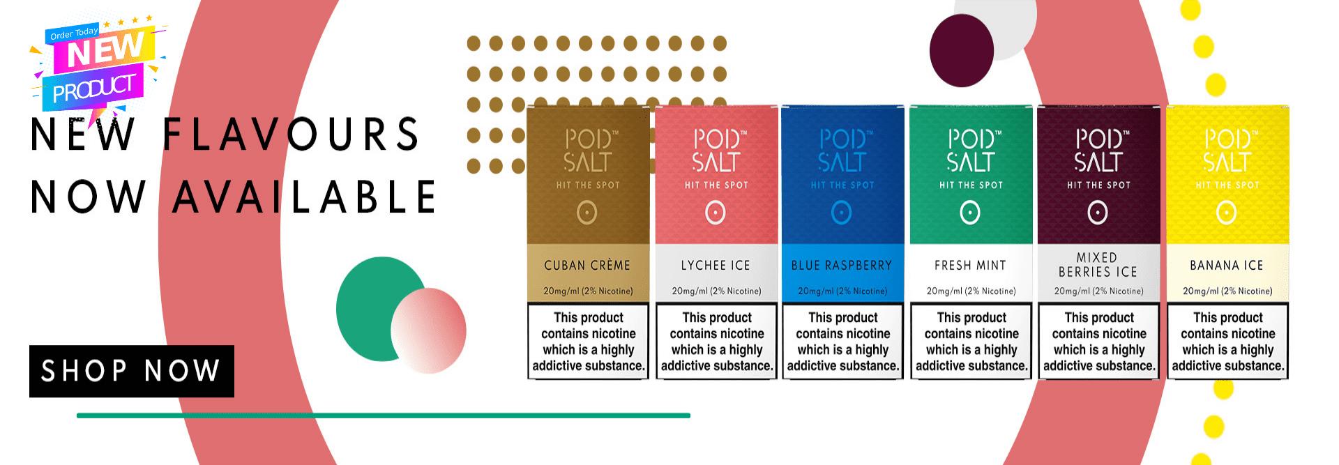 Pod Salt New Flavours